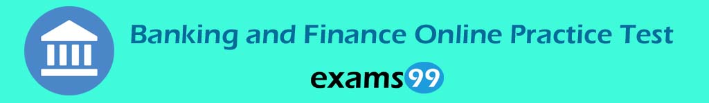 Banking and Finance Online Practice Test